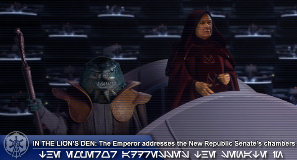 ON THE LION'S DEN: The Emperor addresses the New Republic Senate's chambers